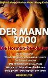 Der Mann 2000: Die Hormon-Revolution - S Meryn, M Metka, G Kindel