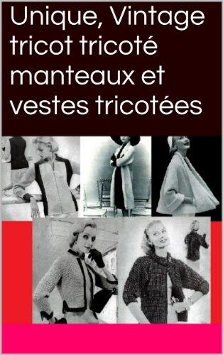 Unique, Vintage tricot tricoté manteaux et vestes tricotées epub, pdf