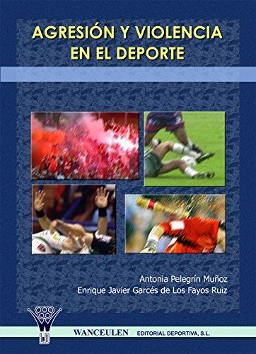 Agresión y violencia en el deporte por Antonia Pelegrín Muñoz