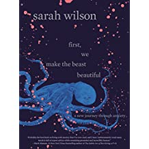 First, We Make the Beast Beautiful: A New Memoir About Anxiety