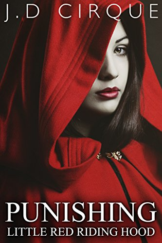 (Punishing Little Red Riding Hood (Dark BDSM Fairy Tales Erotica) (Twisted Tales Book 9) (English Edition))