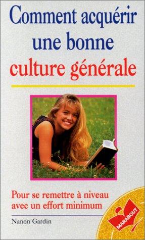 Comment acquérir une bonne culture générale