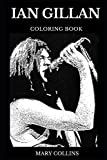 Ian Gillan Coloring Book: Legendary Deep Purple Lyricist and Famous Lead Singer, Rock'N'Roll Icon and Talented Vocalist Inspired Adult Coloring Book