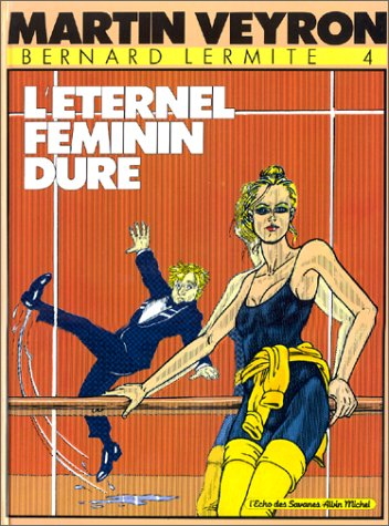Bernard Lermite, Tome 4 : L'Éternel féminin dure
