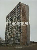 Psychogéographie de Antoine d' Agata