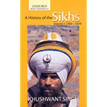 A History of the Sikhs Vol 1 (SECOND EDITION): Volume 1 1469-1838 (Oxford India Collection (Paperback))
