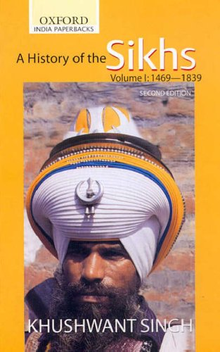 A History of the Sikhs Vol 1 (SECOND EDITION): Volume 1 1469-1838 (Oxford India Collection (Paperback)) por Khushwant Singh