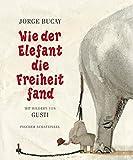 Wie der Elefant die Freiheit fand