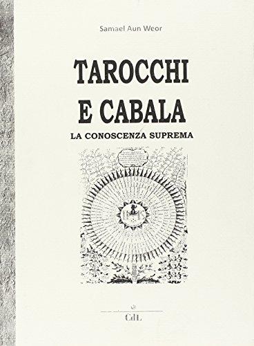 Tarocchi e cabala. La conoscenza suprema. Tarot y kabala