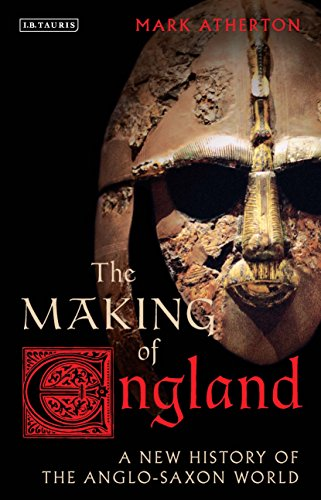 The Making of England: A New History of the Anglo-Saxon World (Library of Medieval Studies Book 2) (English Edition) por Mark Atherton