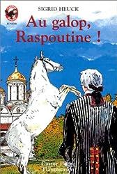 Au galop, Raspoutine !
