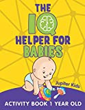 The IQ Helper for Babies: Activity Book 1 Year Old