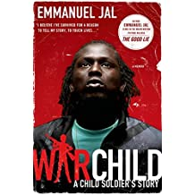 War Child: A Child Soldier's Story by Emmanuel Jal (2010-02-02)
