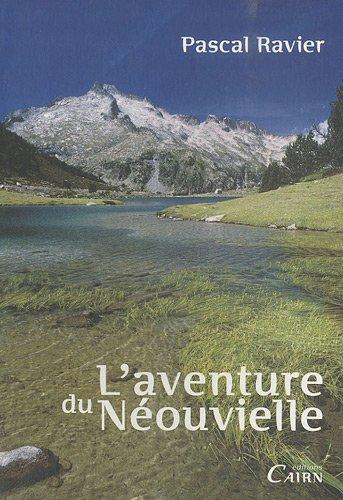 L'aventure du Néouvielle par Pascal Ravier