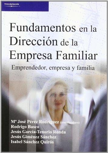 Fundamentos en la dirección de la empresa familiar. Emprendedor, empresa y familia
