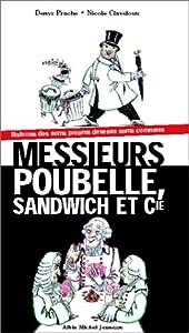 """Afficher """"Messieurs Poubelle, Sandwich et Cie"""""""