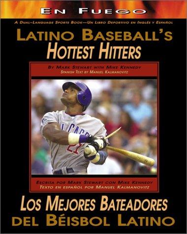 Latino Baseballs Hottest Hitte (En Fuego) por Mark Stewart