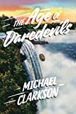 Front cover for the book The Age of Daredevils by Michael Clarkson