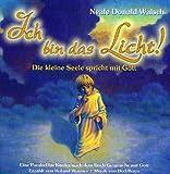 Ich bin das Licht!. Die kleine Seele spricht mit Gott
