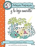 MAYA PAPAYA 1: Maya Papaya y la hoja amarilla