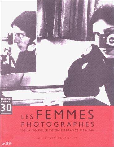 Les femmes photographes de la nouvelle vision en France 1920-1940 (Collection années 30)