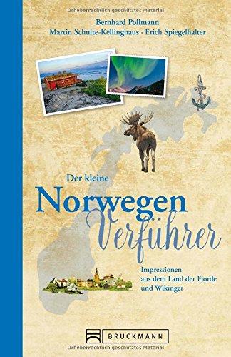 Reiseführer Norwegen: Der kleine Norwegen Verführer. Impressionen aus dem Land der Fjorde, Inseln, Gletscher und dem Polarlicht. Ein Reiselesebuch für den perfekten Skandinavien-Urlaub.