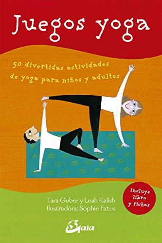 Juegos yoga. 50 divertidas actividades de yoga para niños y adultos (Peque...