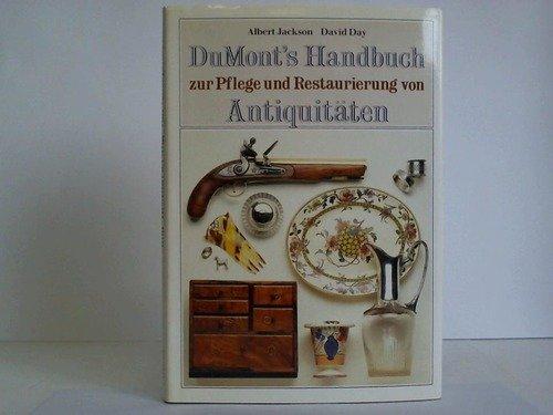 DuMonts Handbuch zur Pflege und Restaurierung von Antiquitäten