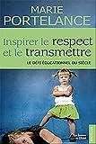 Telecharger Livres Inspirer le respect et le transmettre (PDF,EPUB,MOBI) gratuits en Francaise
