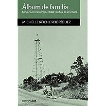 Álbum de familia: Conversaciones sobre identidad y cultura en Venezuela