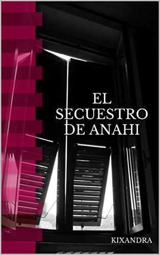 El secuestro de Anahi: Anahi por Kixandra