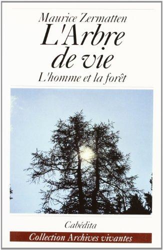 Larbre de vie: Lhomme et la forêt (Archives vivantes)