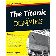 The Titanic For Dummies by Stephen J. Spignesi (2012-02-01)