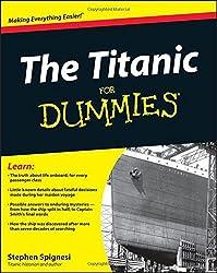 The Titanic For Dummies by Stephen J. Spignesi (2012-02-01)