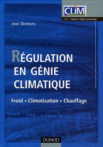 Régulation en génie climatique : Froid - Climatisation - Chauffage