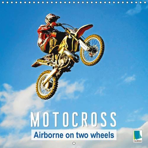 Motocross: Airborne on two wheels 2016: Motocross: Over rocks and stones (Calvendo Sports) por Calvendo