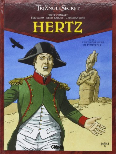 Le Triangle secret - Hertz, Tome 5 : La troisième mort de l'Empereur de Didier Convard (18 mars 2015) Album