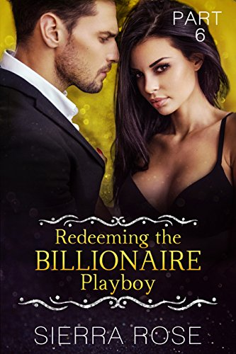 Redeeming The Billionaire Playboy - Book 6 (Taming The Bad Boy Billionaire)
