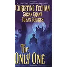 The Only One by Feehan, Christine, Squires, Susan, Grant, Susan (2003) Mass Market Paperback