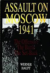 Assault on Moscow 1941: The Offensive, the Battle, the Set-back (Schiffer Military History)