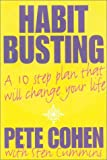 Habit Busting: A 10-Step Plan That Will Change Your Life: A Ten Step Plan That Will Change Your Life