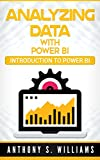 Analyzing Data with Power BI: Introduction to Power BI