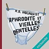 Aphrodite et vieilles dentelles - Format Téléchargement Audio - 14,95 €