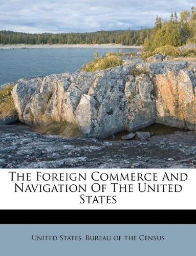The Foreign Commerce And Navigation Of The United States