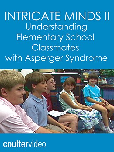intricate-minds-ii-understanding-elementary-school-classmates-with-asperger-syndrome-ov