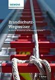 Brandschutz-Wegweiser: Technischer Brandschutz und Brandschutzsysteme