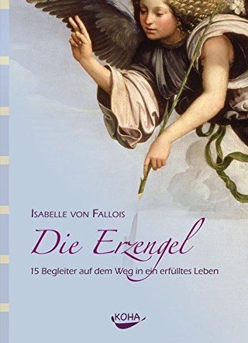 Buchseite und Rezensionen zu 'Die Erzengel: 15 Begleiter auf dem Weg in ein erfülltes Leben' von Isabelle von Fallois