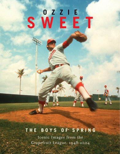 The Boys of Spring: Timeless Portraits from the Grapefruit League, 1947-2005 por Ozzie Sweet