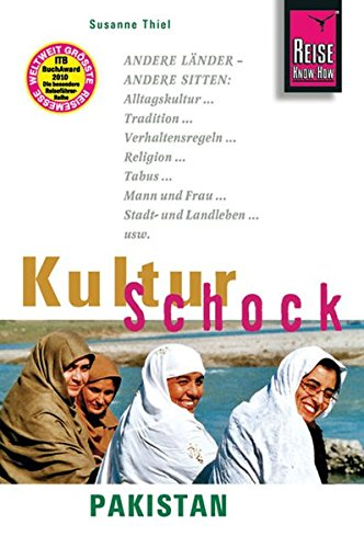 Reise Know-How KulturSchock Pakistan: Alltagskultur, Traditionen, Verhaltensregeln, ...