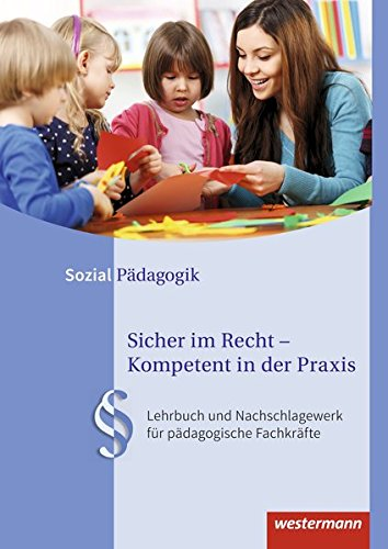 Sicher im Recht - Kompetent in der Praxis: Lehrbuch und Nachschlagewerk für pädagogische Fachkräfte: Schülerband